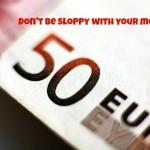 sloppy with money